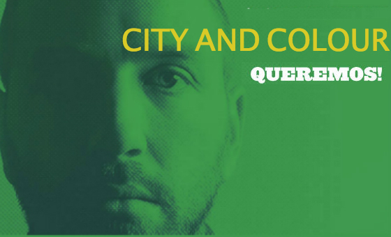 Queremos! City and Colour